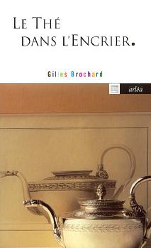 Le thé dans l'encrier de Gilles Brochard